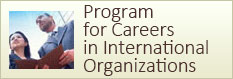 Program for Careers in International Organizations
